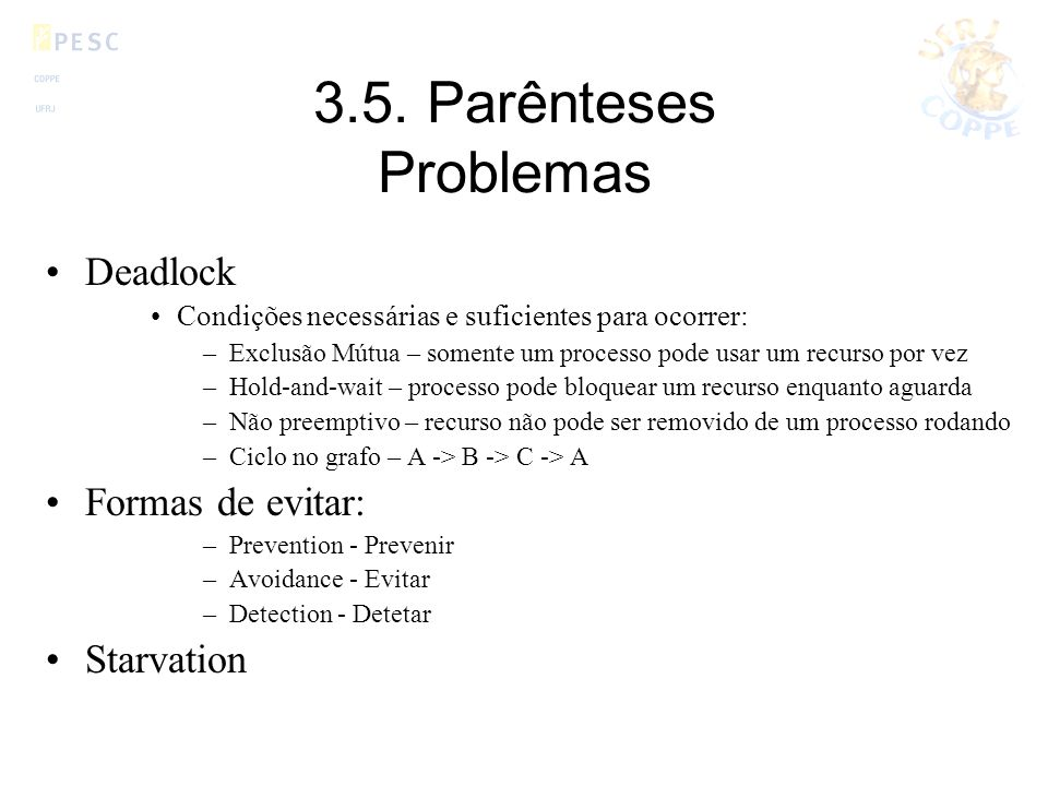 3.5. Parênteses Problemas Deadlock Formas de evitar: Starvation