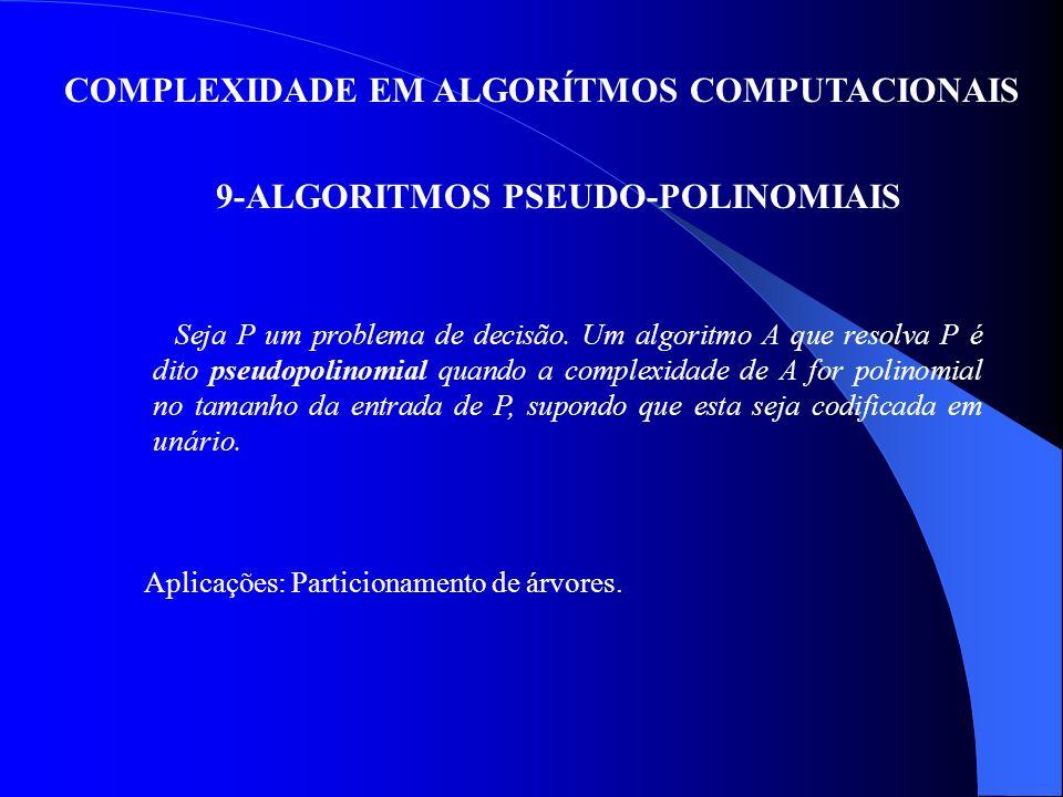 9-ALGORITMOS PSEUDO-POLINOMIAIS