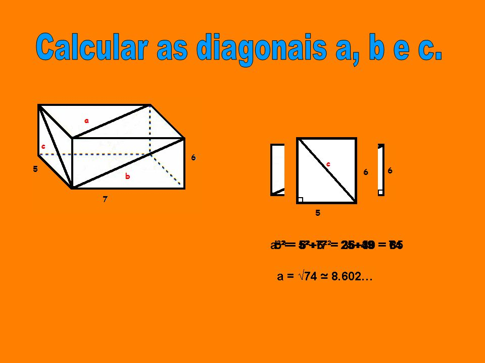 Calcular as diagonais a, b e c.