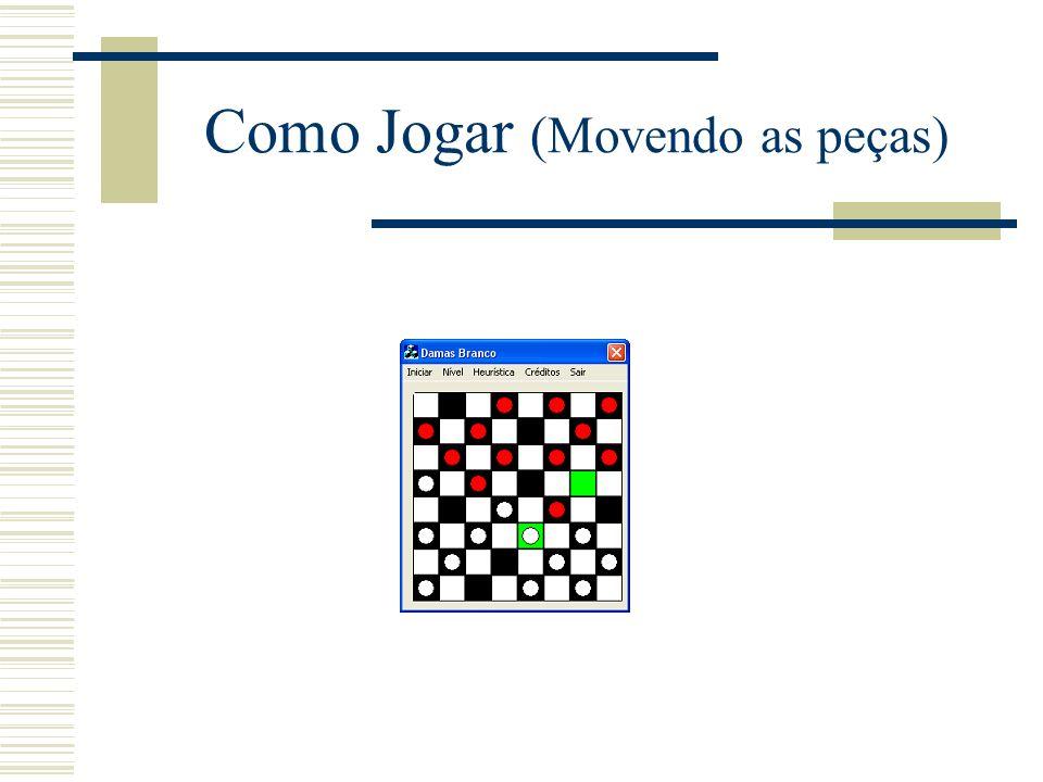 Como Jogar (Movendo as peças)