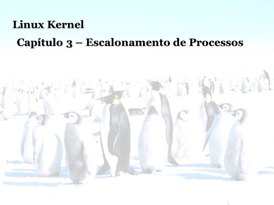 Linux Kernel Capítulo 3 – Escalonamento de Processos