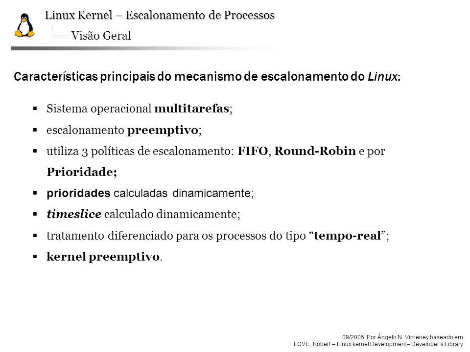 Características principais do mecanismo de escalonamento do Linux: