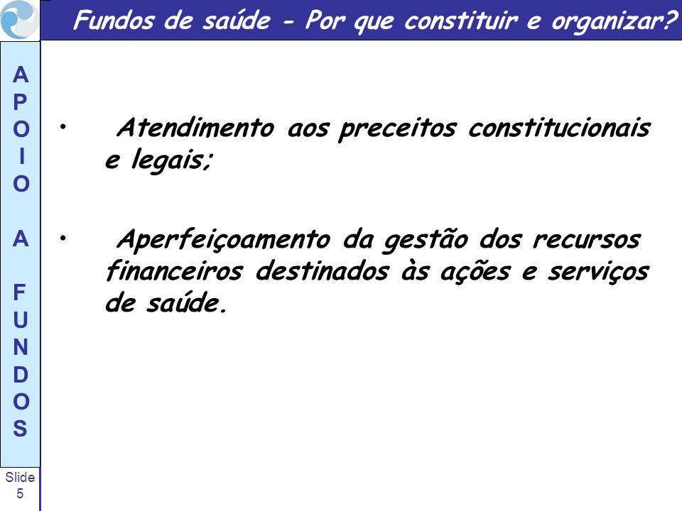 Atendimento aos preceitos constitucionais e legais;
