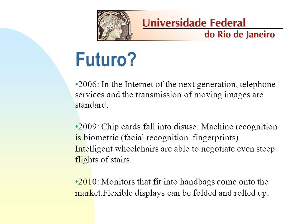 Futuro 2006: In the Internet of the next generation, telephone services and the transmission of moving images are standard.