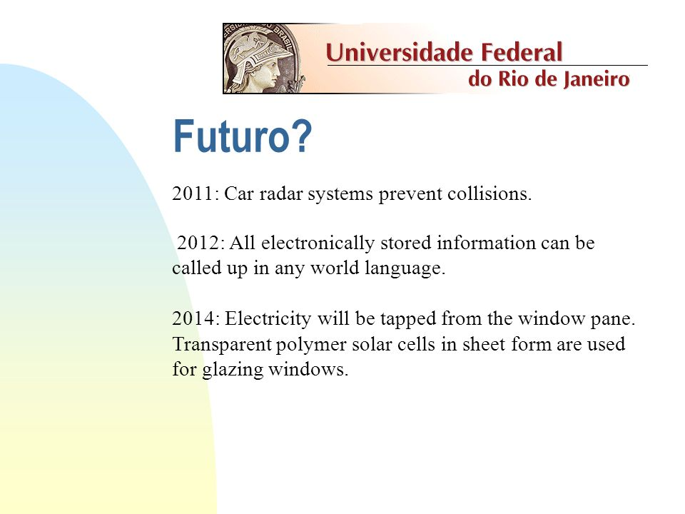 Futuro 2011: Car radar systems prevent collisions.