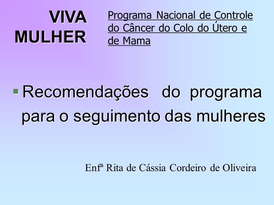 Recomendações do programa para o seguimento das mulheres