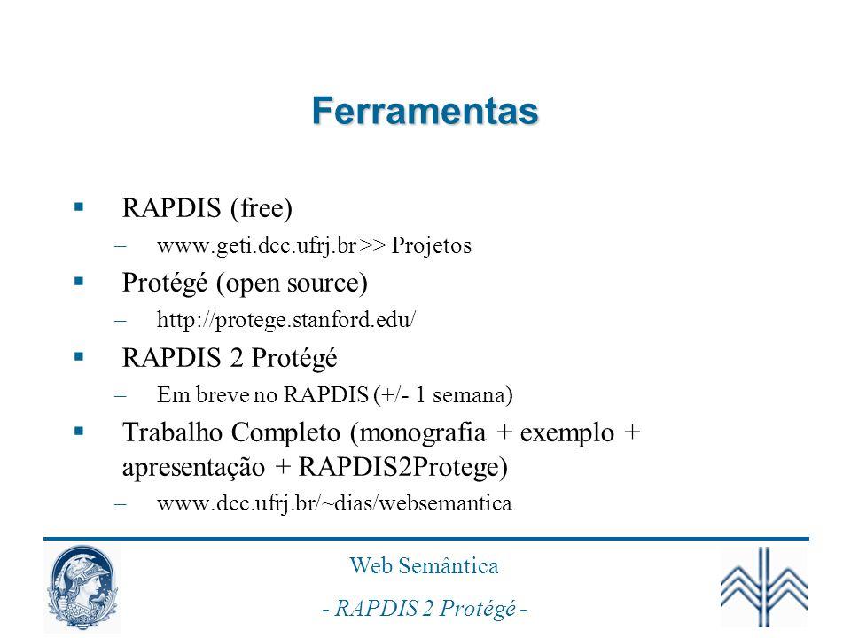Ferramentas RAPDIS (free) Protégé (open source) RAPDIS 2 Protégé
