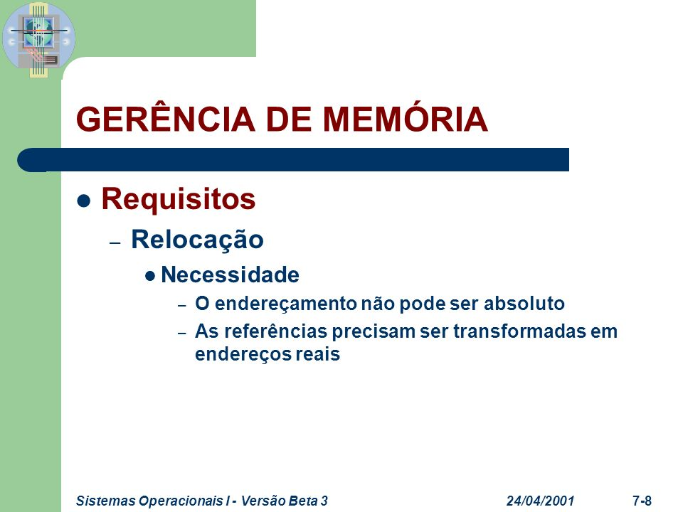 GERÊNCIA DE MEMÓRIA Requisitos Relocação Necessidade