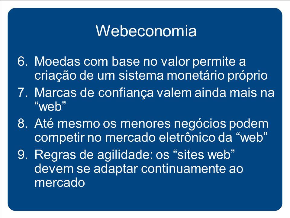 Webeconomia Moedas com base no valor permite a criação de um sistema monetário próprio. Marcas de confiança valem ainda mais na web