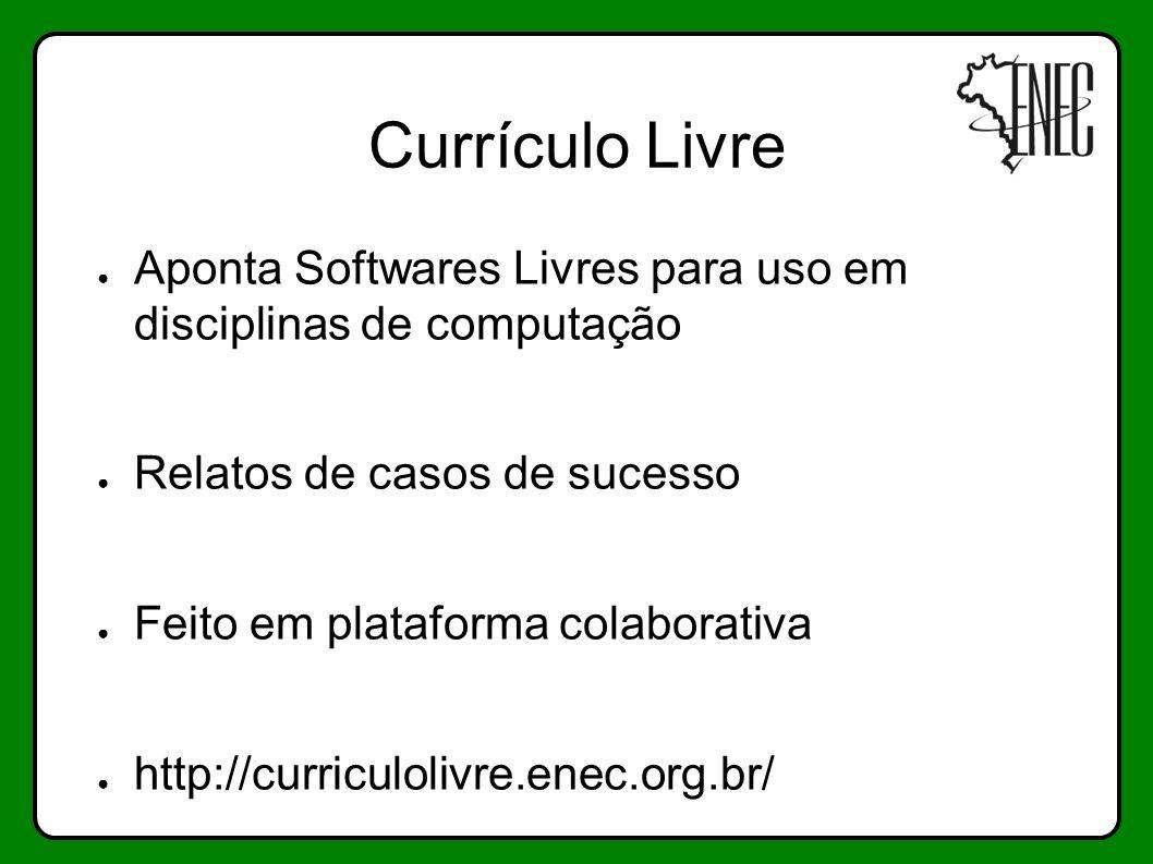 Currículo Livre Aponta Softwares Livres para uso em disciplinas de computação. Relatos de casos de sucesso.