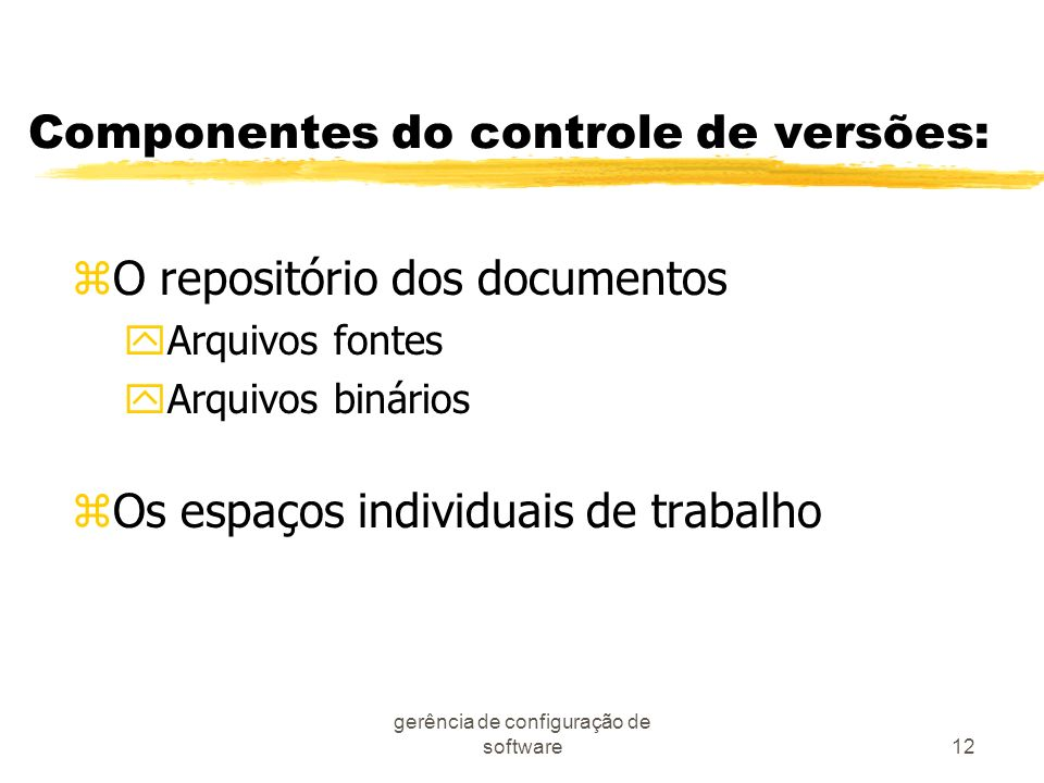 Componentes do controle de versões: