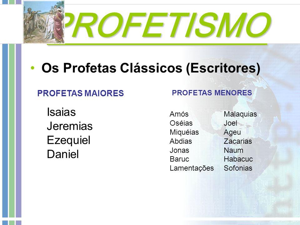 PROFETISMO Os Profetas Clássicos (Escritores) Isaias Jeremias Ezequiel