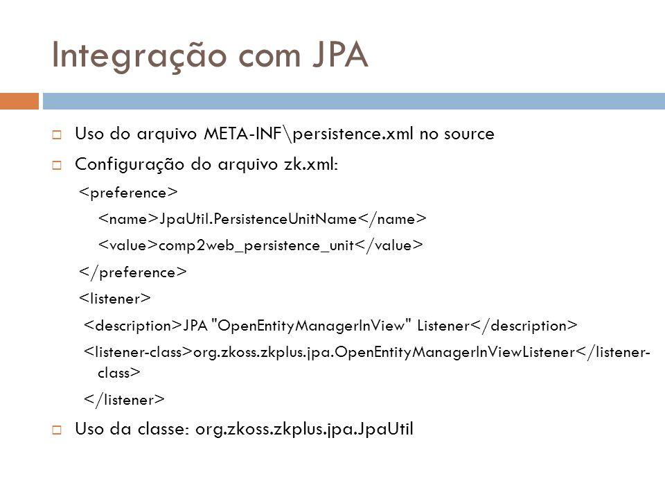 Integração com JPA Uso do arquivo META-INF\persistence.xml no source