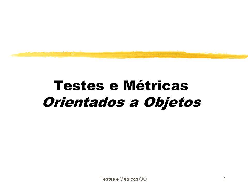 Testes e Métricas Orientados a Objetos