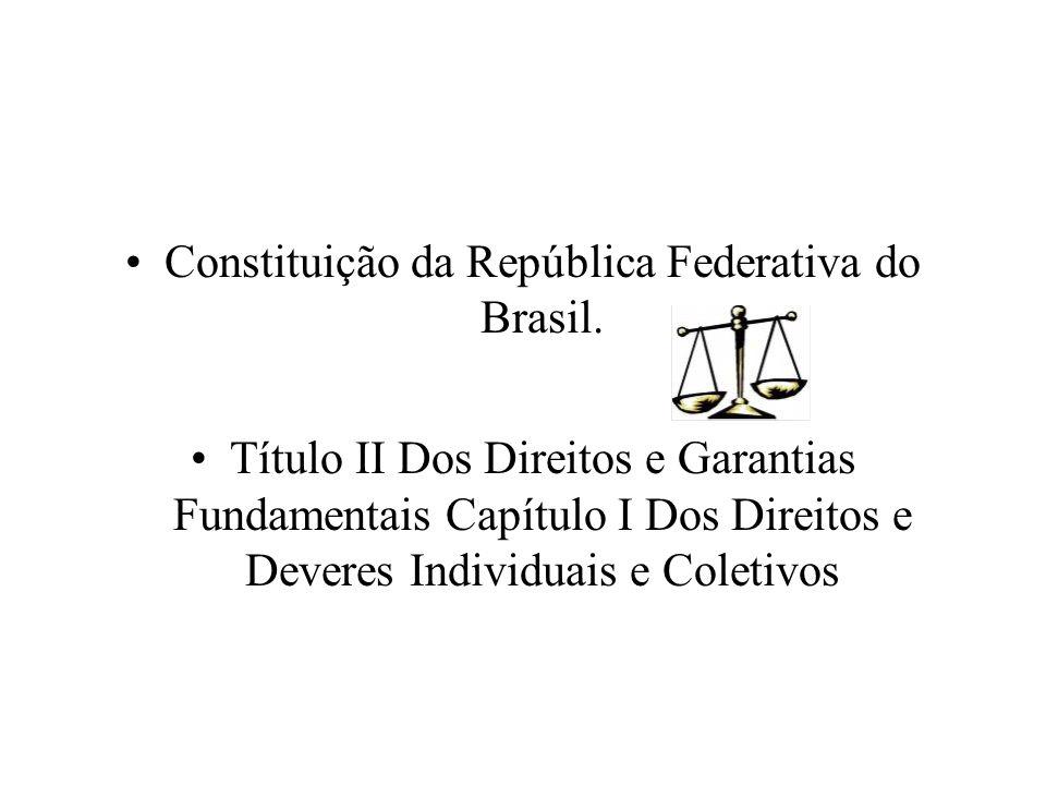 Constituição da República Federativa do Brasil.