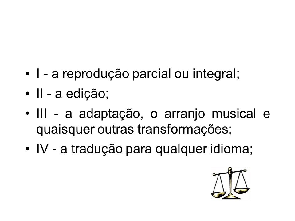 I - a reprodução parcial ou integral;