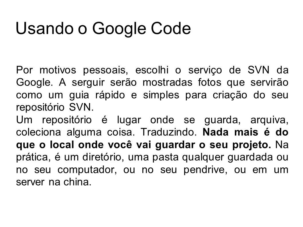 Usando o Google Code