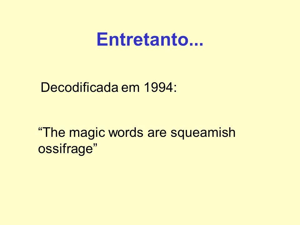 Entretanto... Decodificada em 1994: