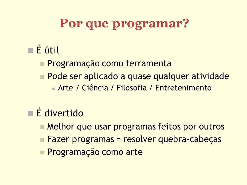 Por que programar É útil É divertido Programação como ferramenta