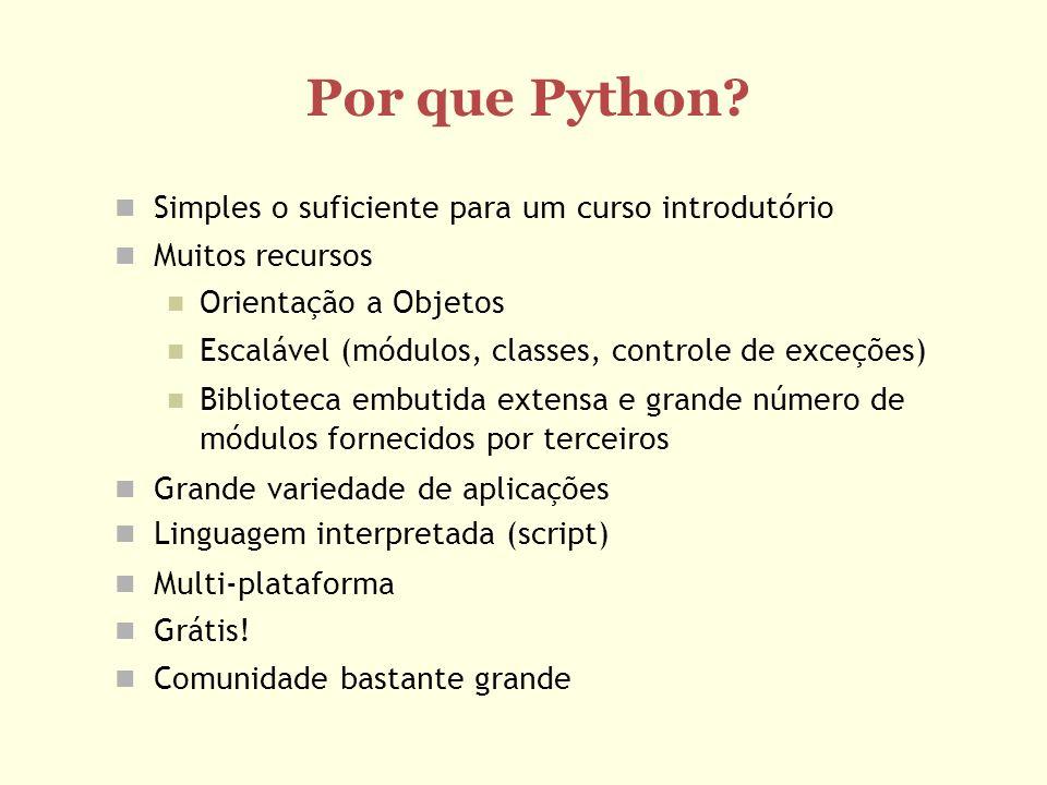 Por que Python Simples o suficiente para um curso introdutório