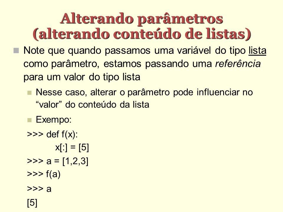 Alterando parâmetros (alterando conteúdo de listas)