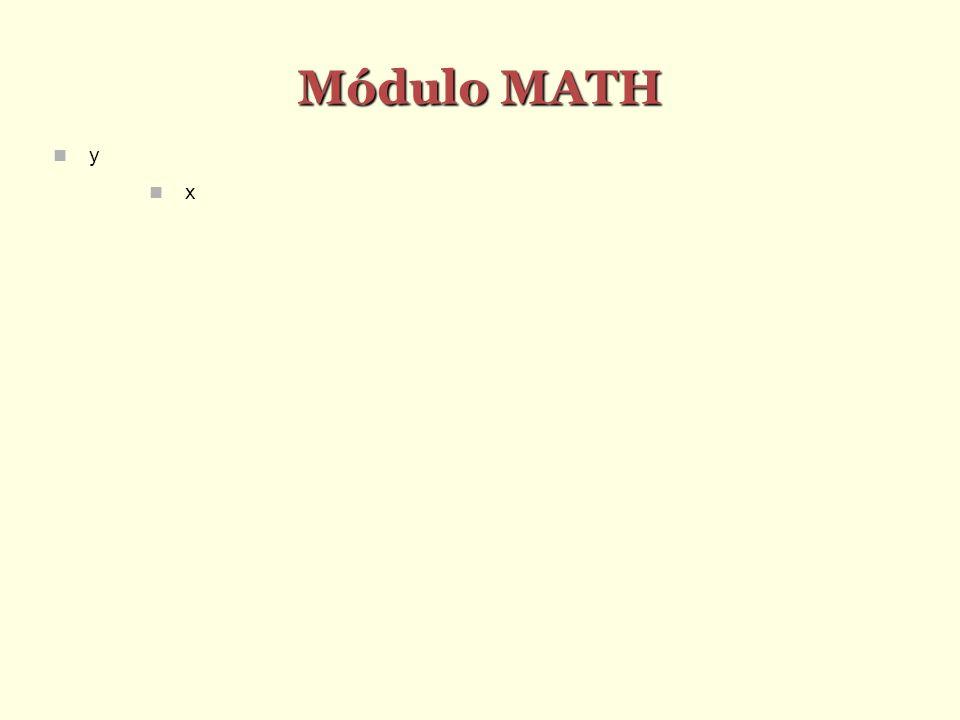 Módulo MATH y x
