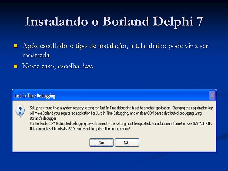 Instalando o Borland Delphi 7