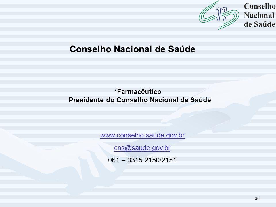 Conselho Nacional de Saúde Presidente do Conselho Nacional de Saúde