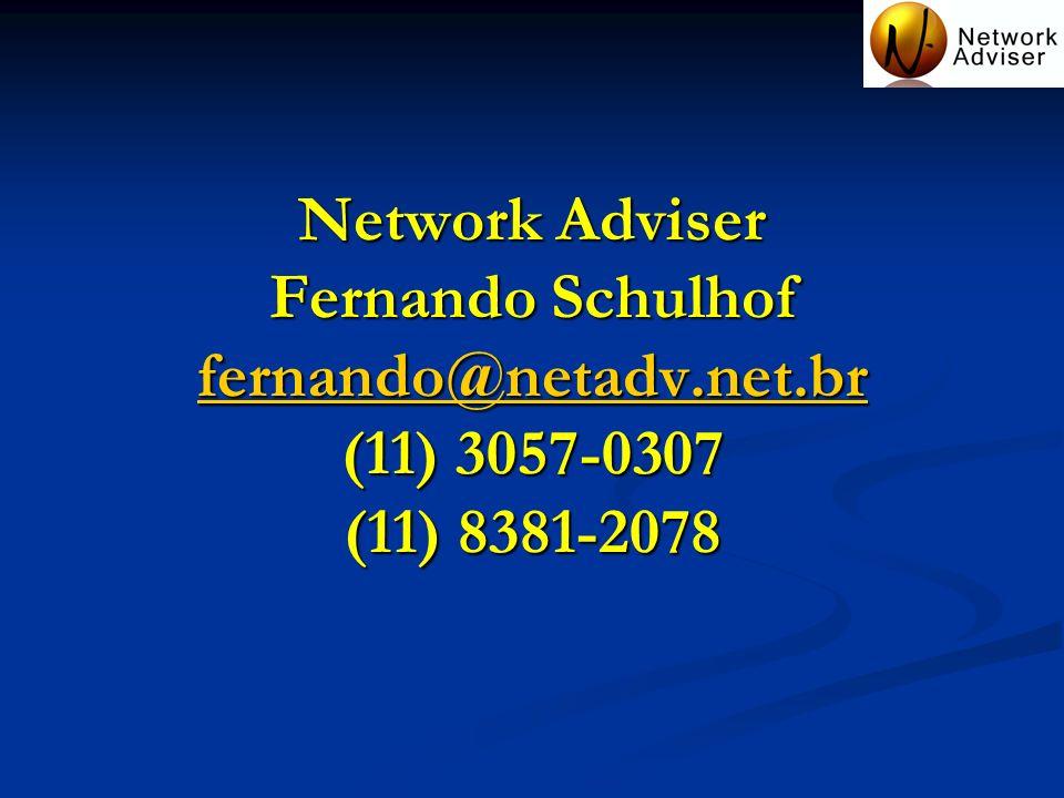 Network Adviser Fernando Schulhof fernando@netadv. net