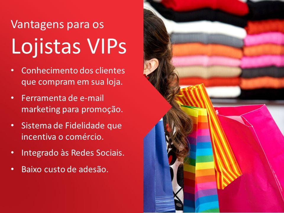 Lojistas VIPs Vantagens para os