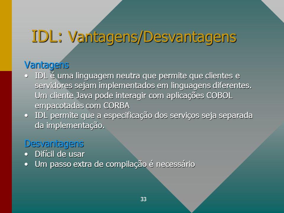 IDL: Vantagens/Desvantagens