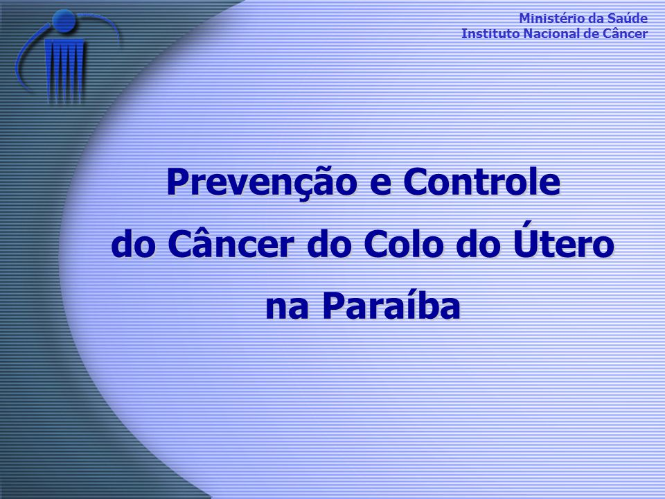 Prevenção e Controle do Câncer do Colo do Útero na Paraíba