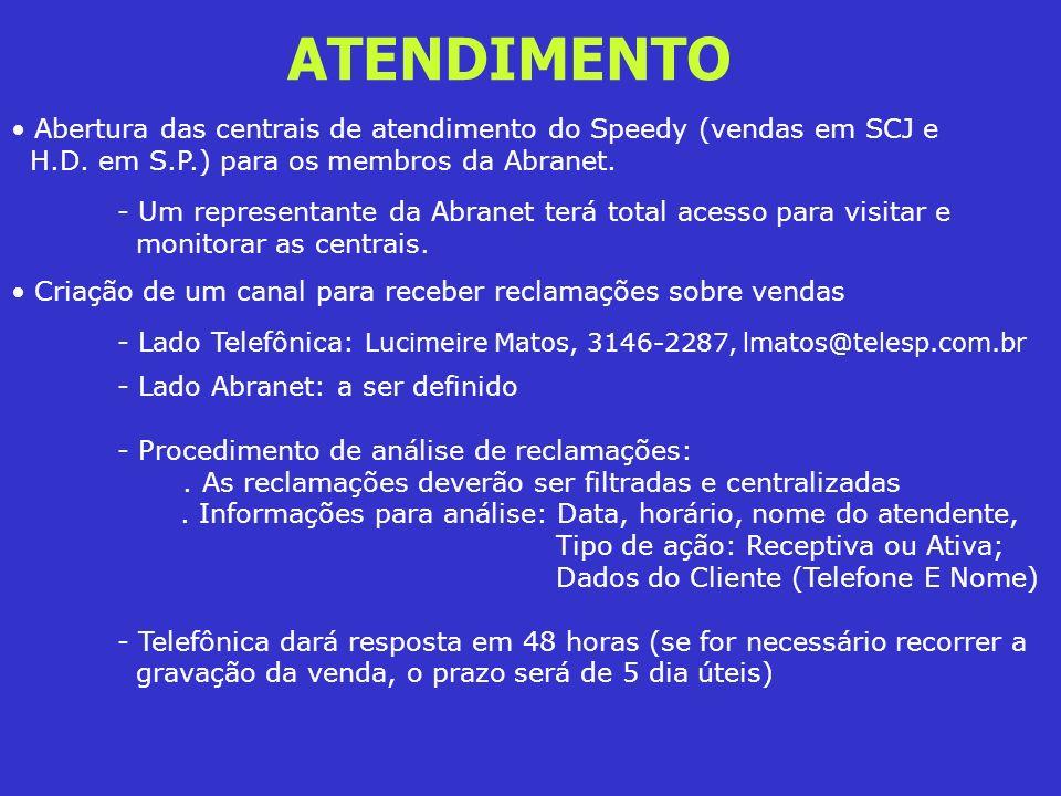 ATENDIMENTO Abertura das centrais de atendimento do Speedy (vendas em SCJ e. H.D. em S.P.) para os membros da Abranet.