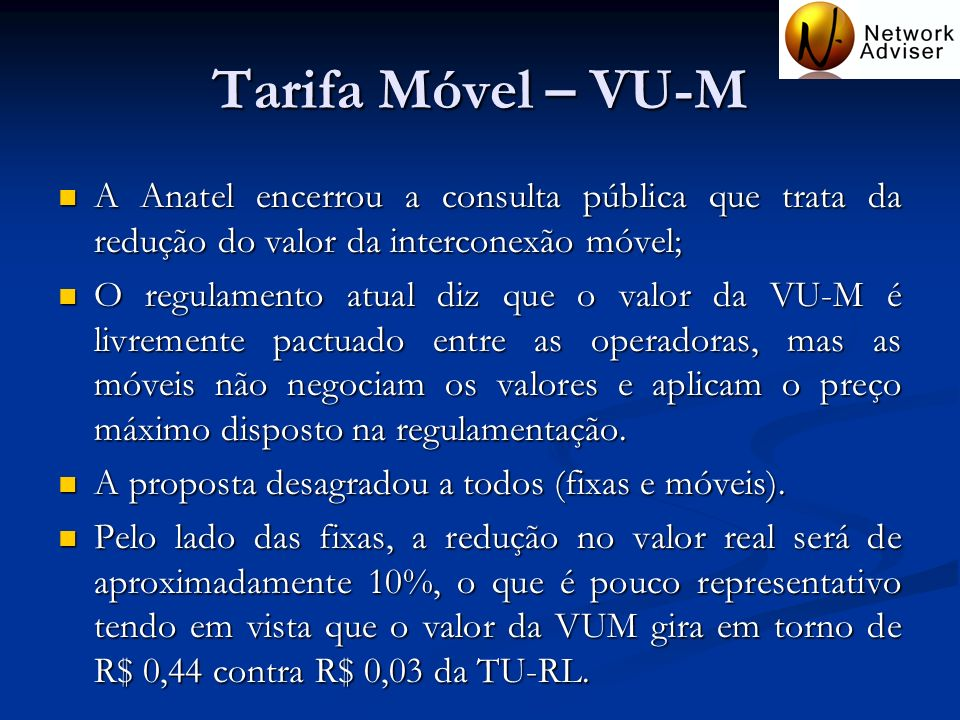 Tarifa Móvel – VU-M A Anatel encerrou a consulta pública que trata da redução do valor da interconexão móvel;