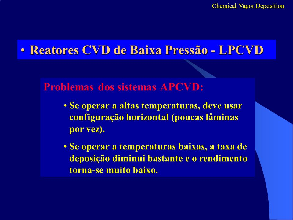 Reatores CVD de Baixa Pressão - LPCVD