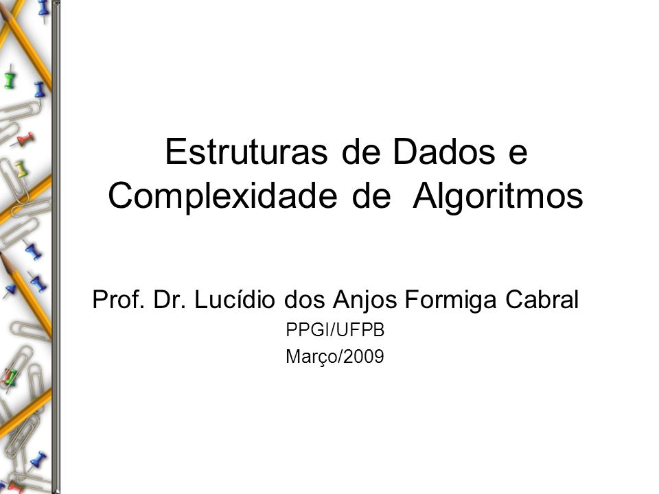 Estruturas de Dados e Complexidade de Algoritmos