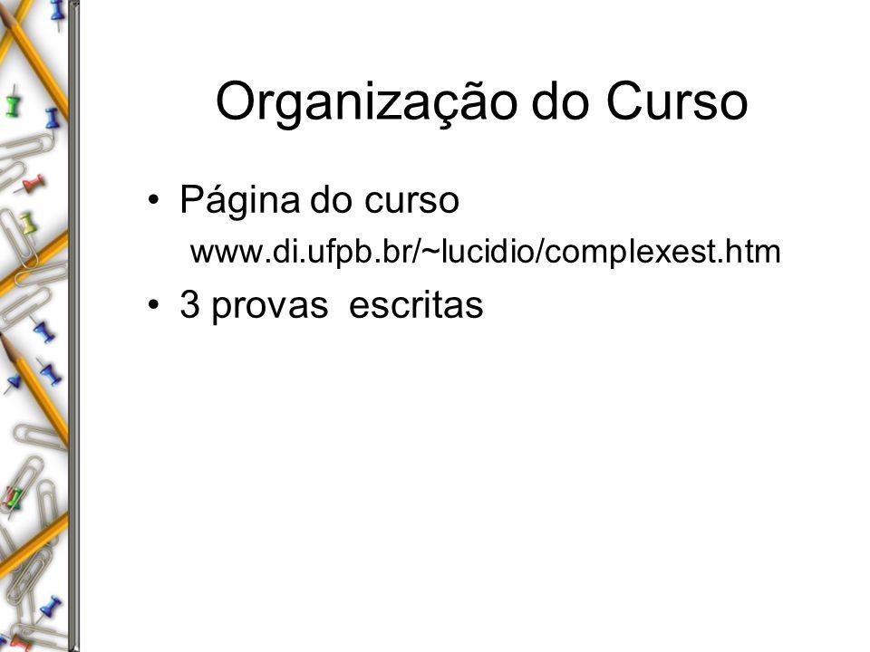 Organização do Curso Página do curso 3 provas escritas