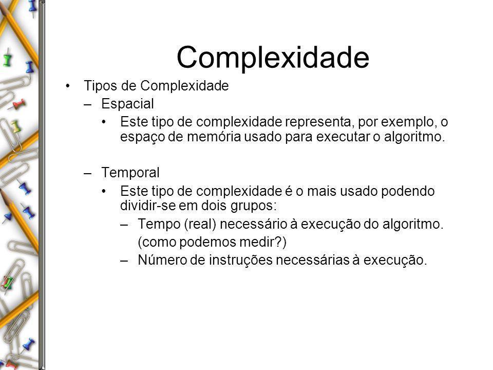 Complexidade Tipos de Complexidade Espacial