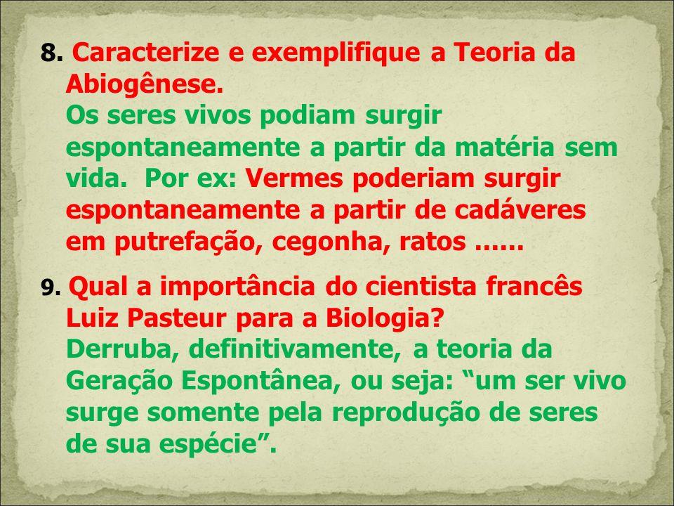 8. Caracterize e exemplifique a Teoria da Abiogênese.