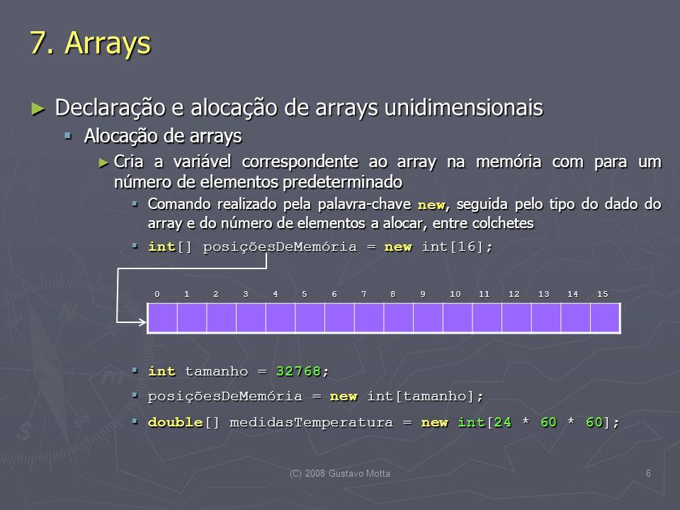 7. Arrays Declaração e alocação de arrays unidimensionais