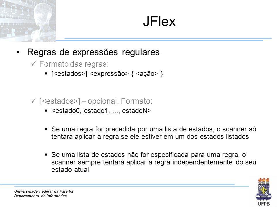 JFlex Regras de expressões regulares Formato das regras: