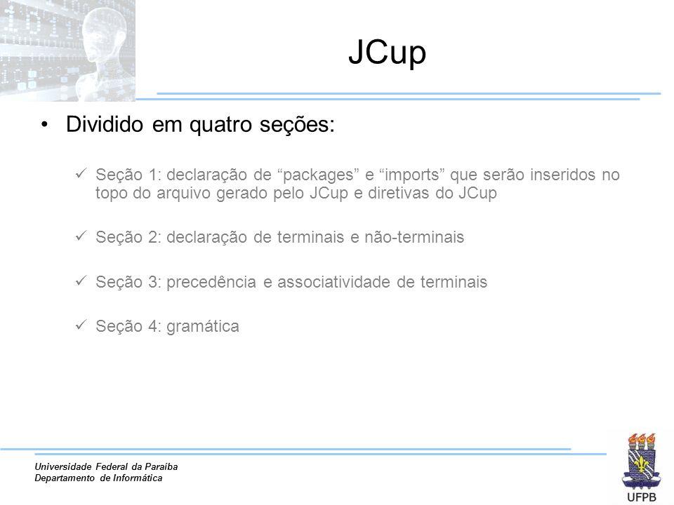 JCup Dividido em quatro seções: