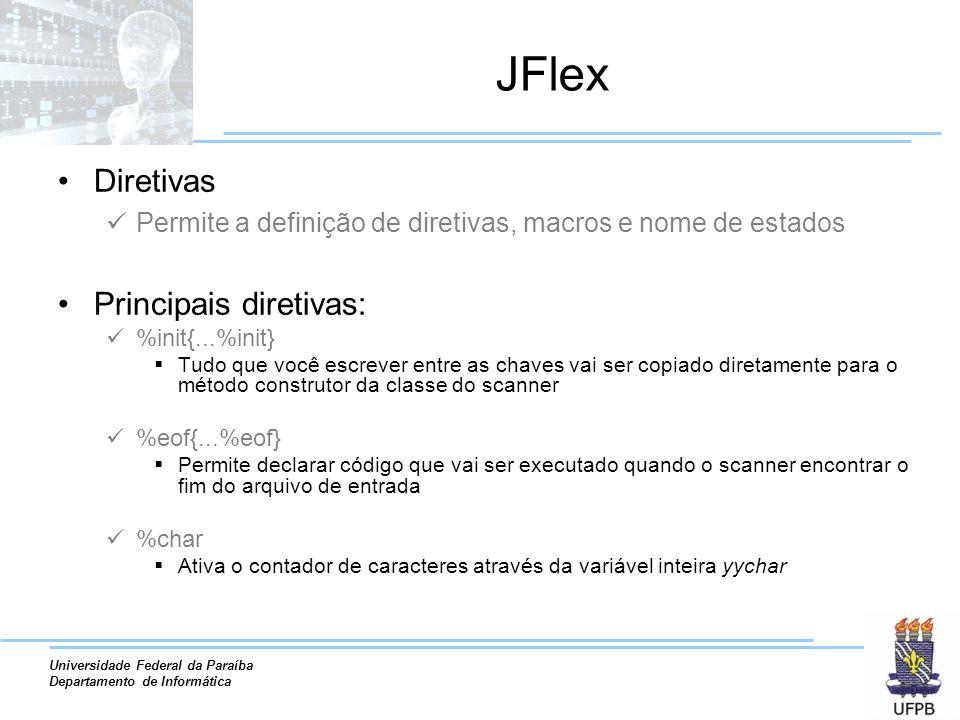 JFlex Diretivas Principais diretivas: