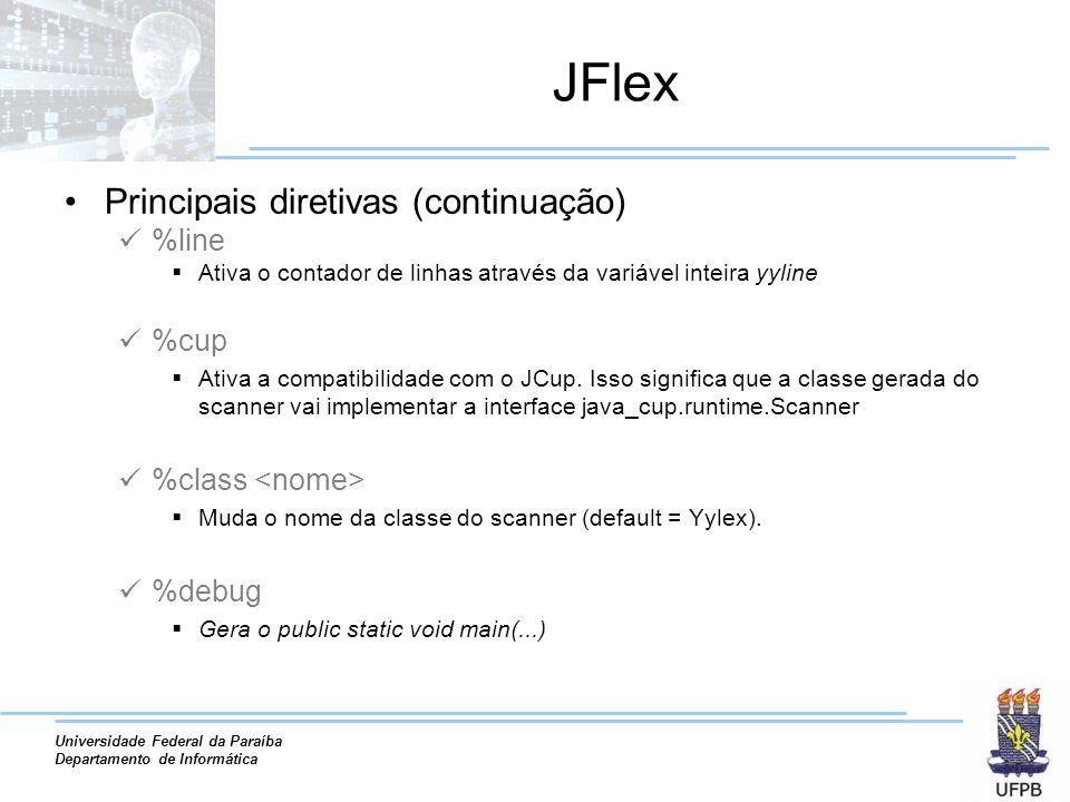 JFlex Principais diretivas (continuação) %line %cup