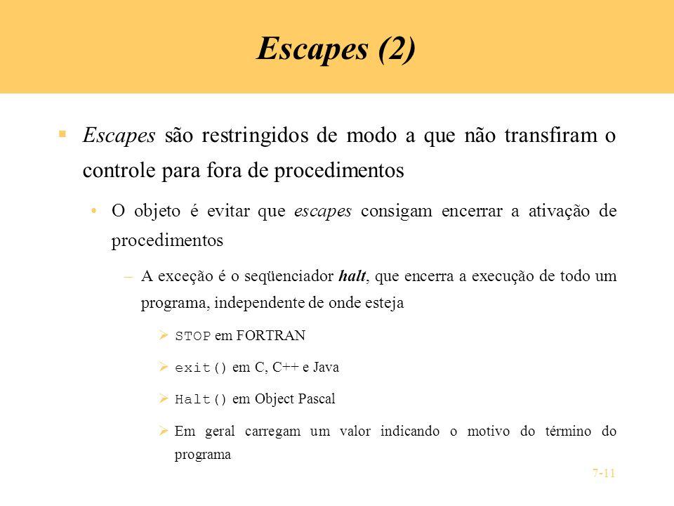Escapes (2) Escapes são restringidos de modo a que não transfiram o controle para fora de procedimentos.