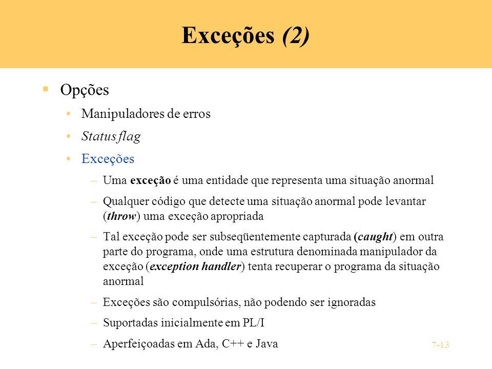 Exceções (2) Opções Manipuladores de erros Status flag Exceções