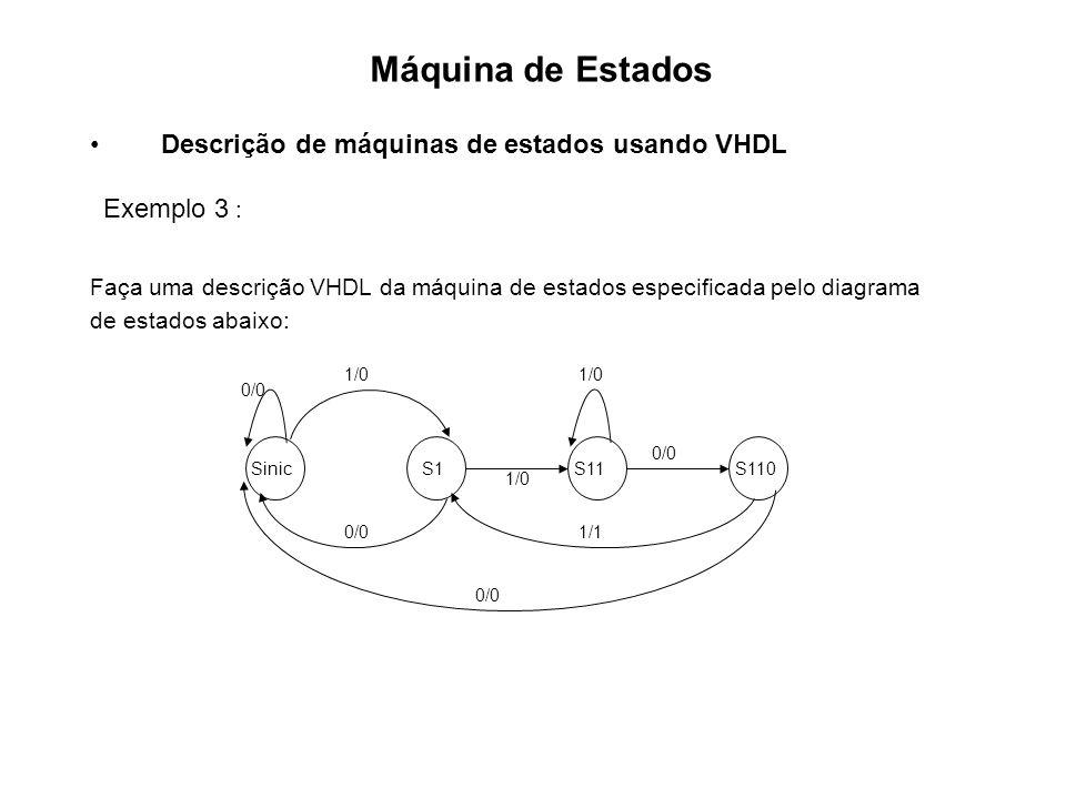 Exemplo 3 : Máquina de Estados