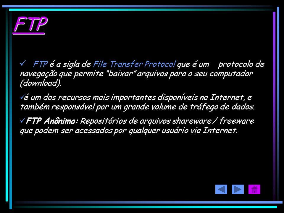 FTP FTP é a sigla de File Transfer Protocol que é um protocolo de navegação que permite baixar arquivos para o seu computador (download).