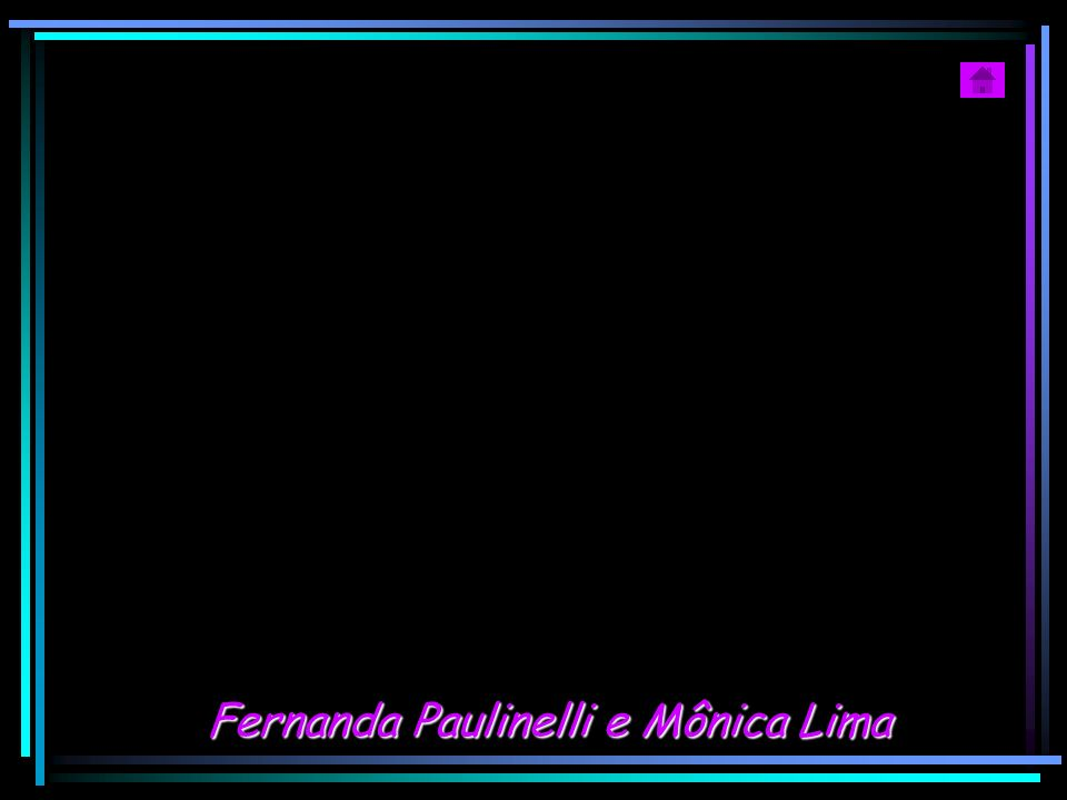 Fernanda Paulinelli e Mônica Lima