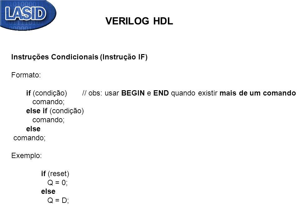 VERILOG HDL Instruções Condicionais (Instrução IF) Formato: